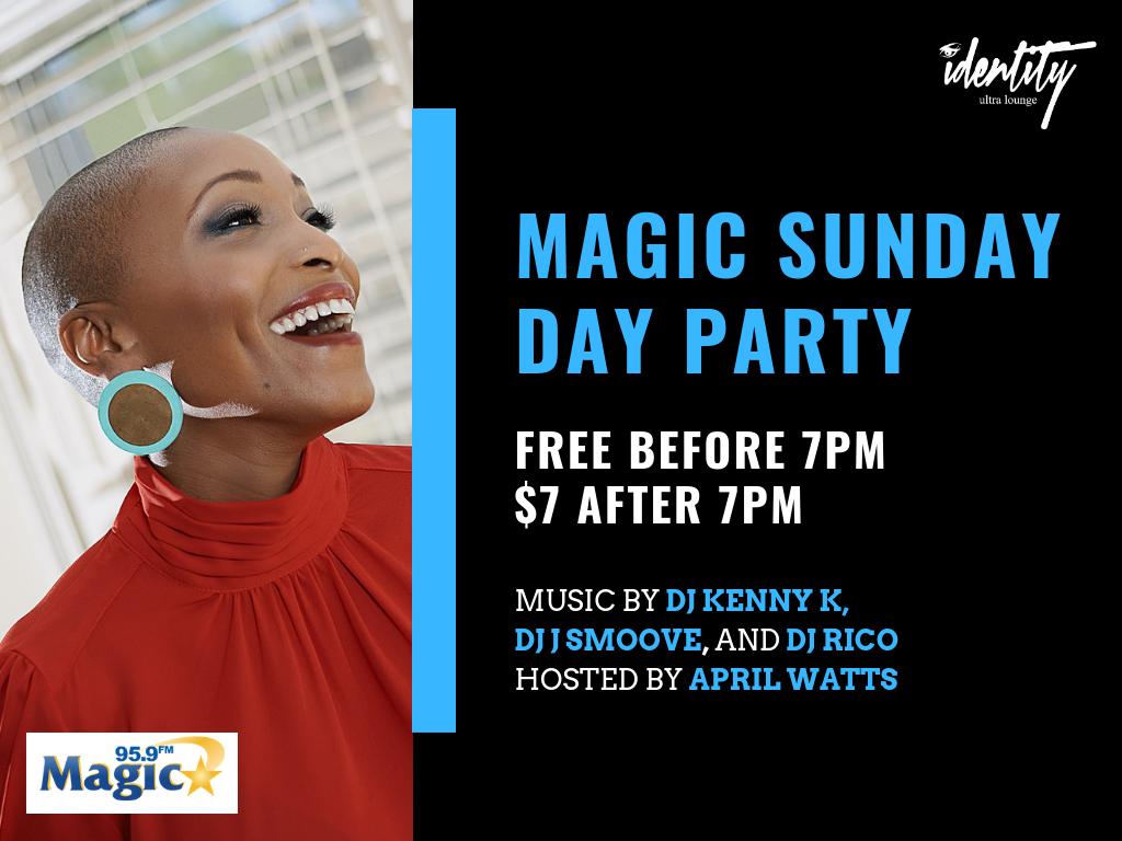 Magic Sunday Day Party @ Identity Ultra Lounge