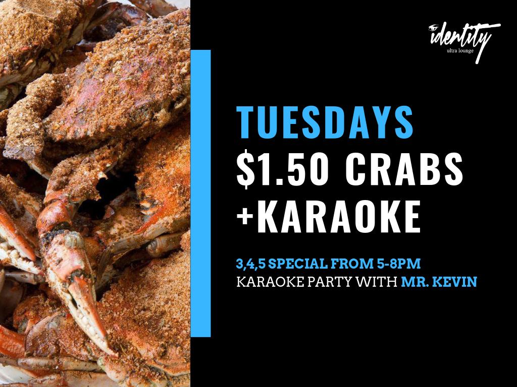 Crab & Karaoke Tuesdays @ Identity Ultra Lounge