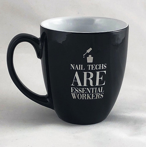 Nail Technicians ARE Essential Workers Ceramic Bistro Mug