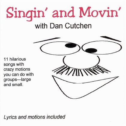 Singin' and Movin' with Dan Cutchen-CD with motions provided