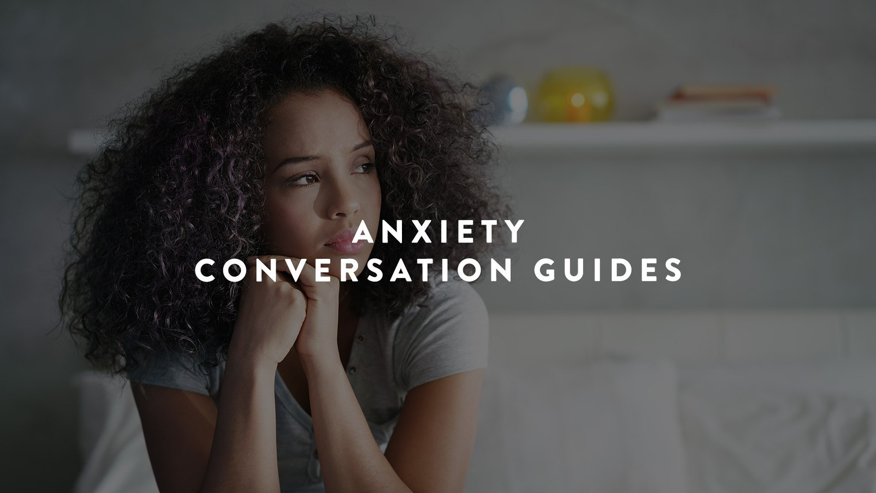 Anxiety Conversation Guides