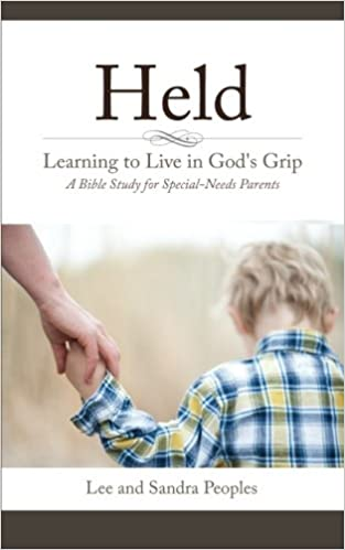Held: Learning to Live in God's Grip: A Bible Study for Special-Needs Parents