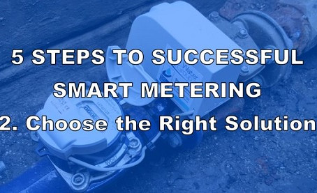 5 Steps to Successful Smart Metering - 2. Choose the Right Solution