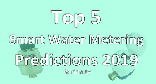 Top 5 Smart Water Metering Predictions 2019