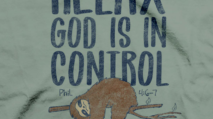 Kerusso Christian T-Shirts God Is In Control Philippians 4:6-7