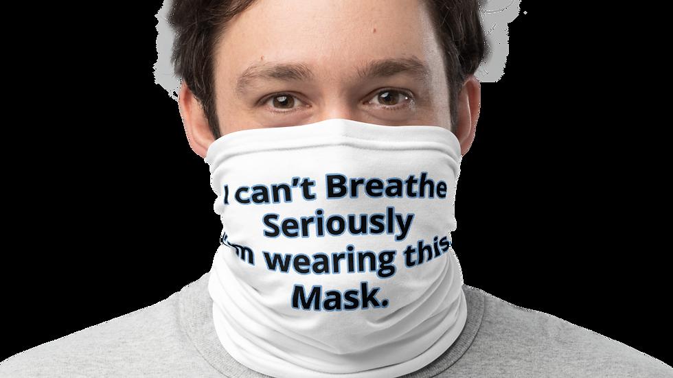 Neck Gaiter -Custom Mask- Can't Breathe