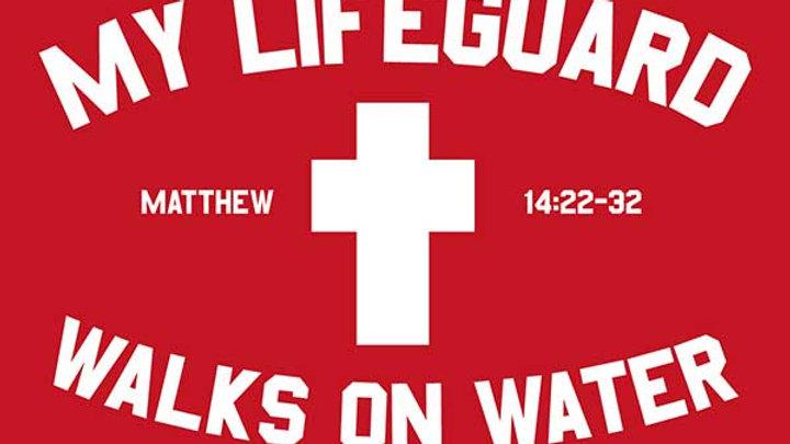 My Lifeguard Walks On Water Shirt - Red