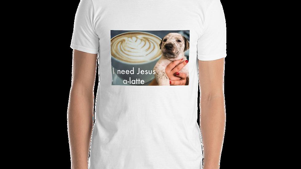 Jesus A-Latte- Short-Sleeve Unisex T-Shirt