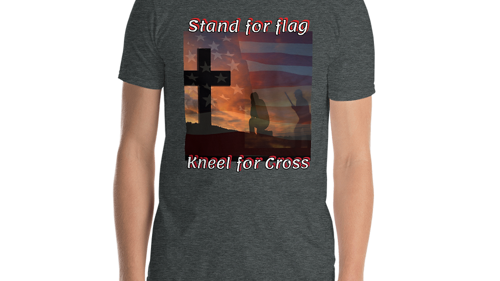 Stand for Flag, Kneel for Cross- Short-Sleeve Unisex T-Shirt