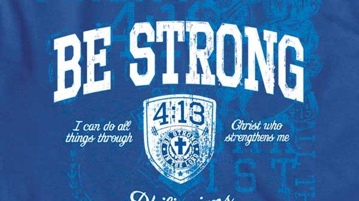 Be Strong - Christian T-Shirt
