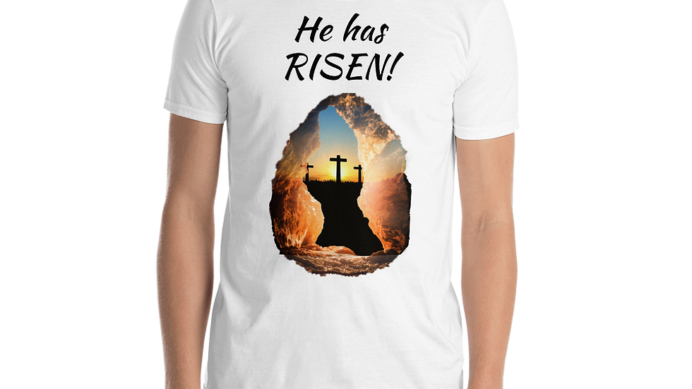 He has Risen- Short-Sleeve Unisex T-Shirt