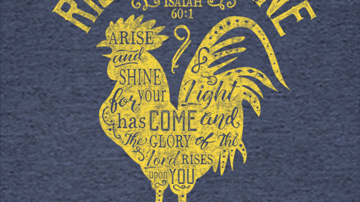 grace & truth Christian T-Shirt Rise And Shine Isaiah 60:1