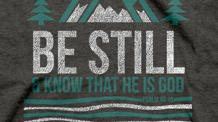 Be Still and Know T-Shirt