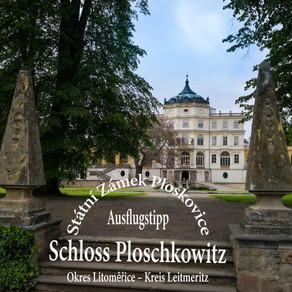 Schloss Ploschkowitz - Státní Zámek Ploskovice