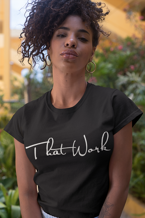 That Work Tee