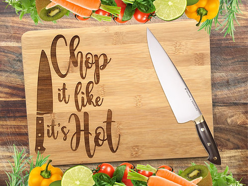Chop It Like It's HOT!