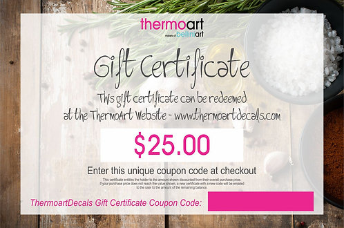 Thermoart Gift Certificate $25