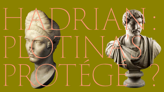 Essay – HADRIAN: PLOTINA'S PROTÉGÉ