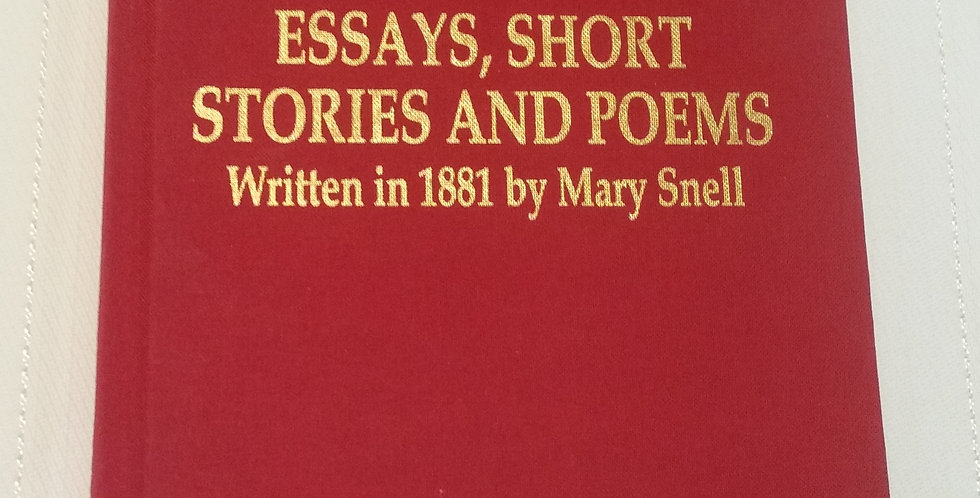 Essays, Short Stories and Poems: Mary Snell (Hardcover)