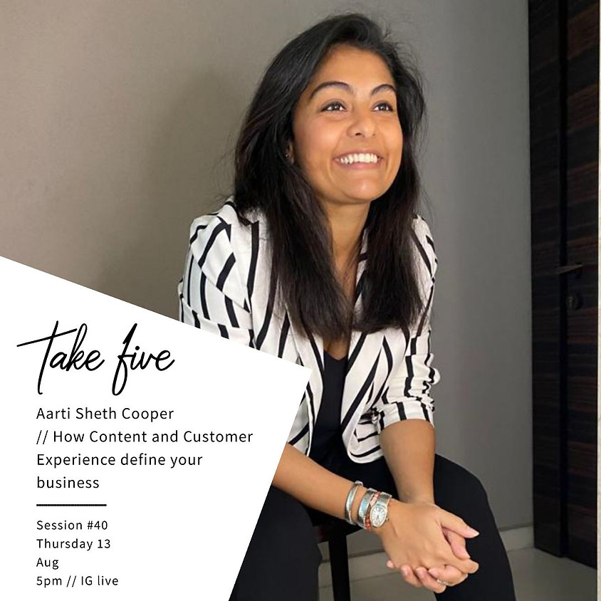 Take Five #40 - How content and customer experience define your business w/ Aarti Sheth Cooper