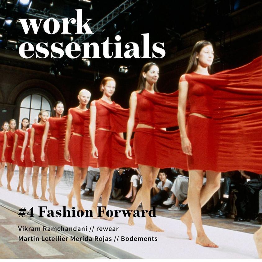 Work Essentials #4 // Fashion Forward w/ Vikram Ramchandani and Martin Letellier Merida Rojas