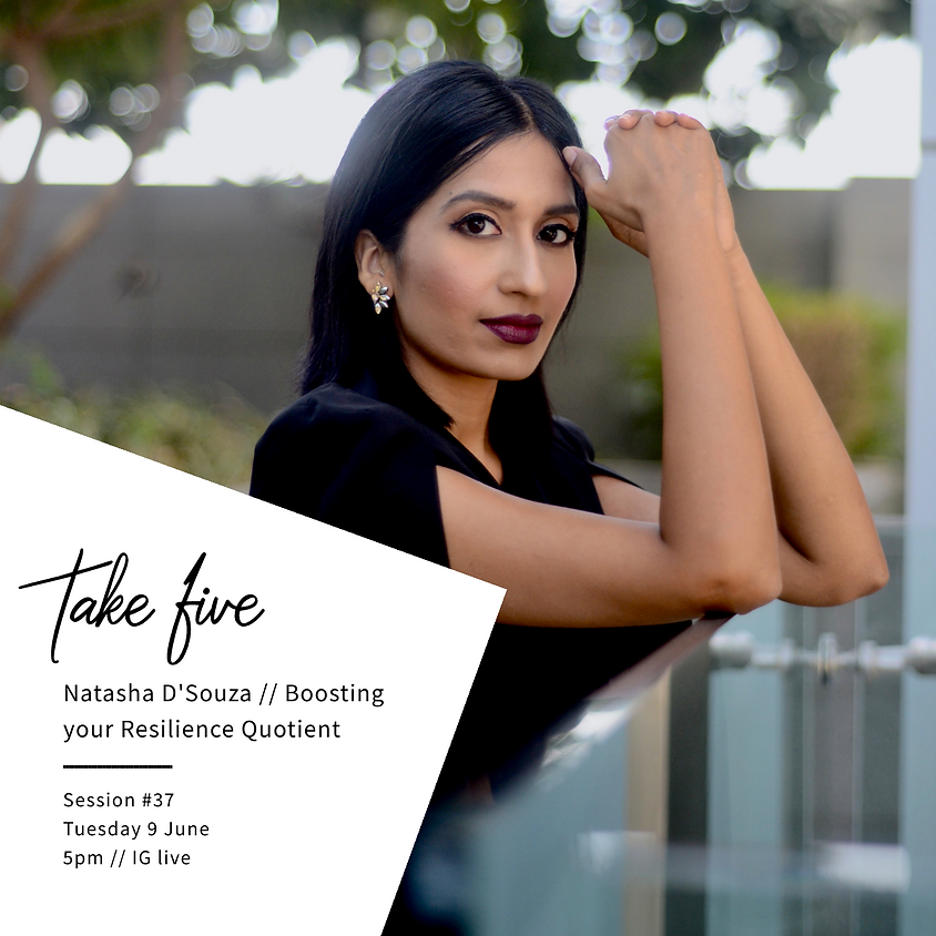 Take Five #37 - Boosting Your Resilience Quotient w/ Natasha D'Souza