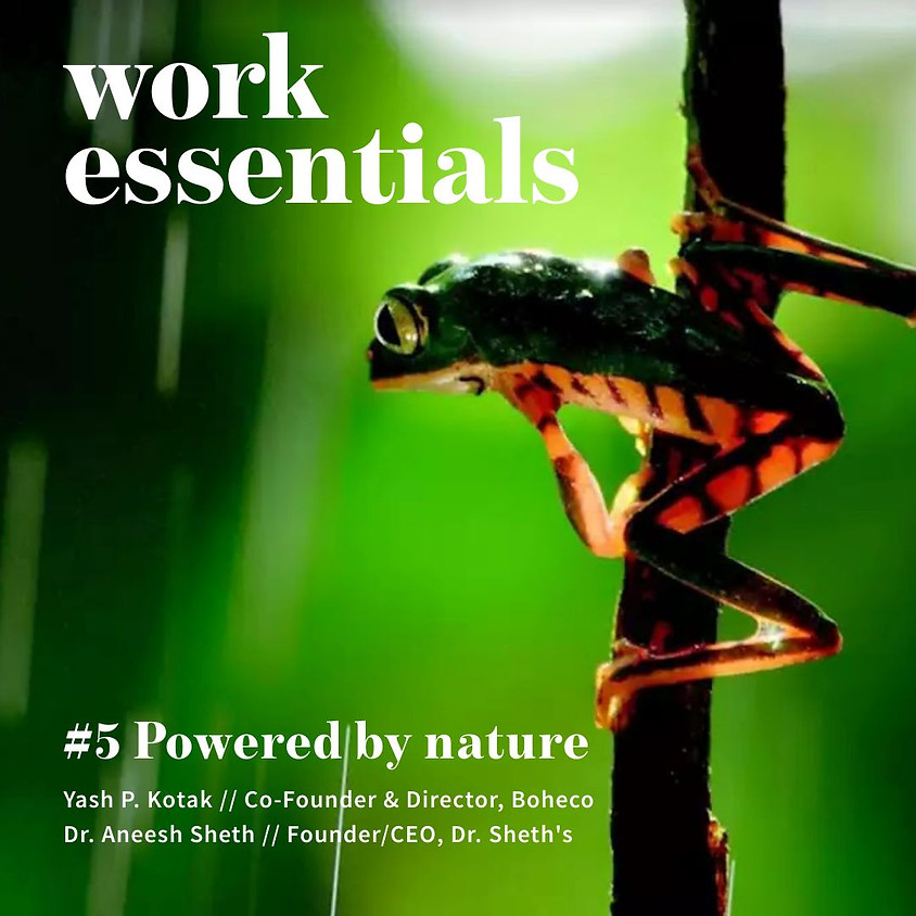 Work Essentials #5 Powered by nature