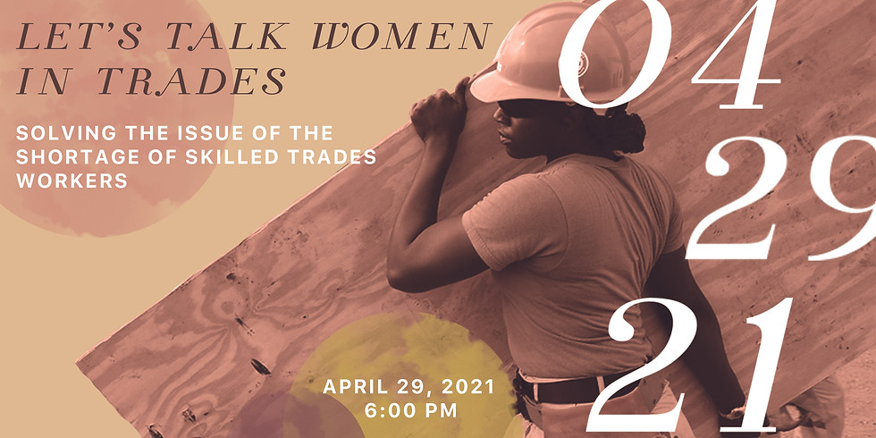 Let's Talk Women in Trades: Solving the Issue of the Shortage of Skilled Trades Workers