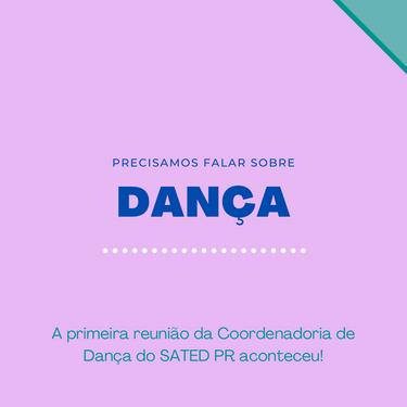 Coordenadoria de Dança do SATED PR realiza primeira reunião oficial!
