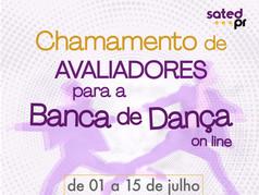 Abriu o Edital para seleção de Avaliadores da Banca Online de Dança do SATED PR