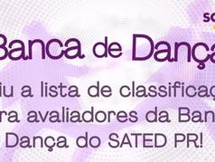 Saiu a lista de classificação para avaliadores da Banca de Dança do SATED PR!