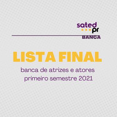 Banca online de Atrizes e Atores 2021 primeiro semestre: Lista Final