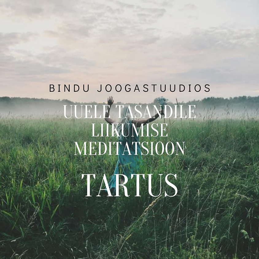 Uue tasandi meditatsioon * * *     TARTUS!