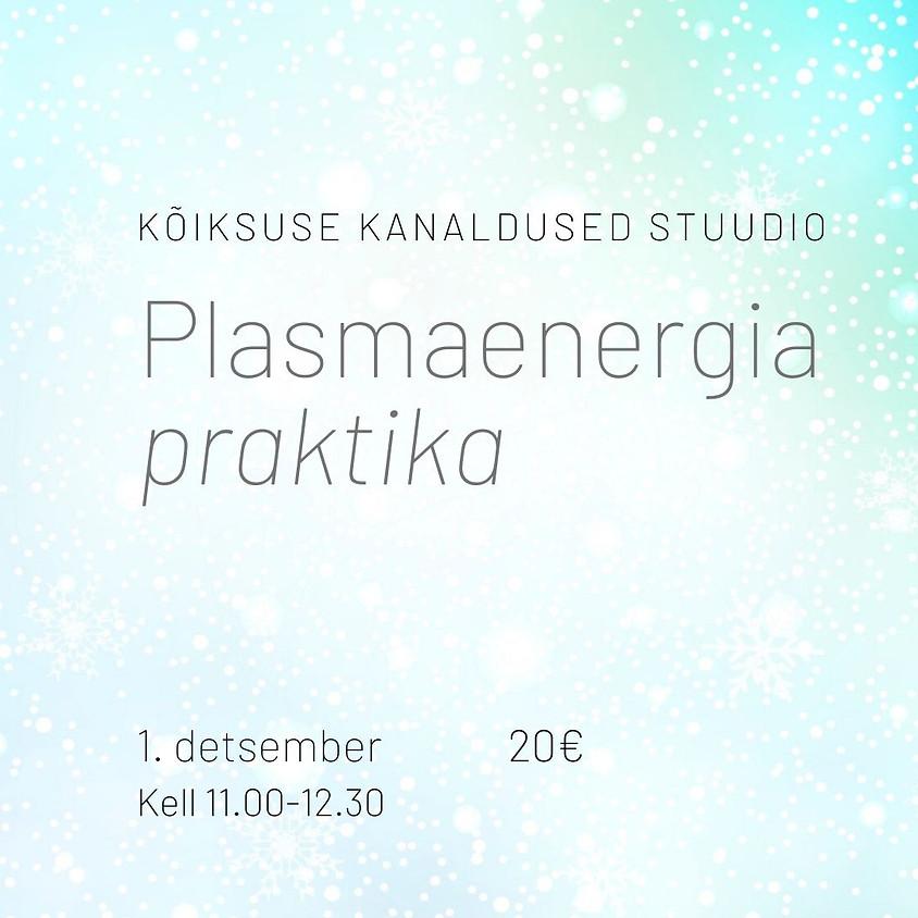 Vertikaalpraktika: plasmaenergia  * * *  (sobib edasijõudnutele!)