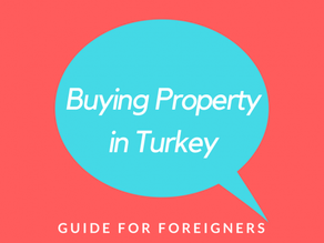 BUYING PROPERTY IN TURKEY GUIDE FOR FOREIGNERS...