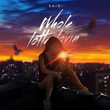 SAID - Whole lotta lovin.jpg
