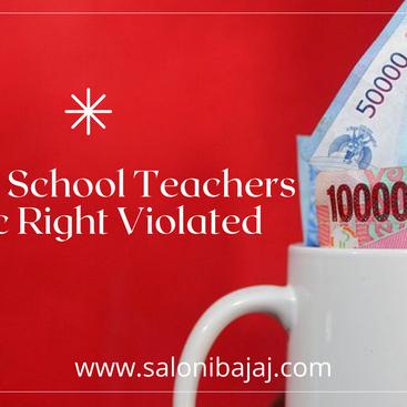 Private School Teachers' Basic Right Violated