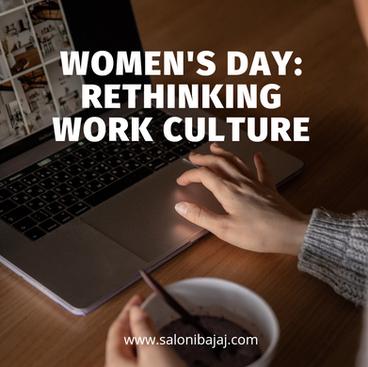 Women's Day: Rethinking Work Culture