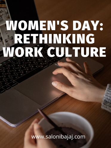 Women's Day: Rethinking Work Culture
