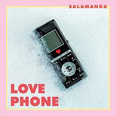 SALAMANDA_LOVEPHONE_SINGLE-COVER KL.jpg