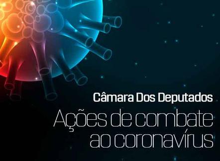 Combate ao coronavírus: conheça o trabalho da Câmara dos Deputados