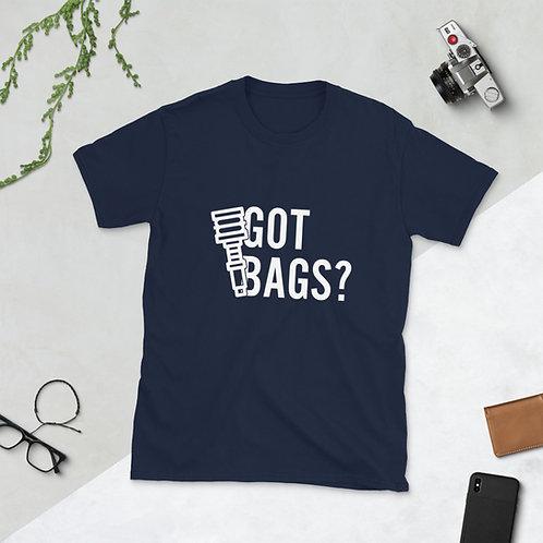 Got Bags? Unisex T-Shirt