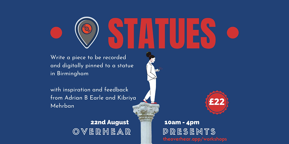 Overhear Presents: Statues, a Full Day Workshop