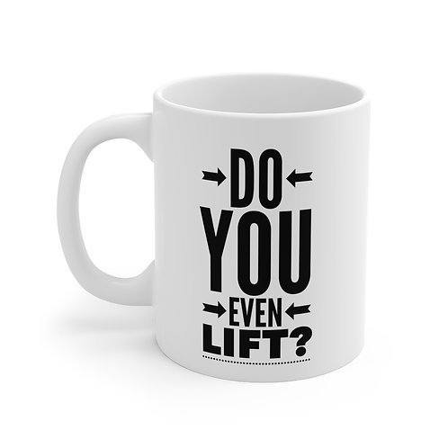 Do you even lift? Mug