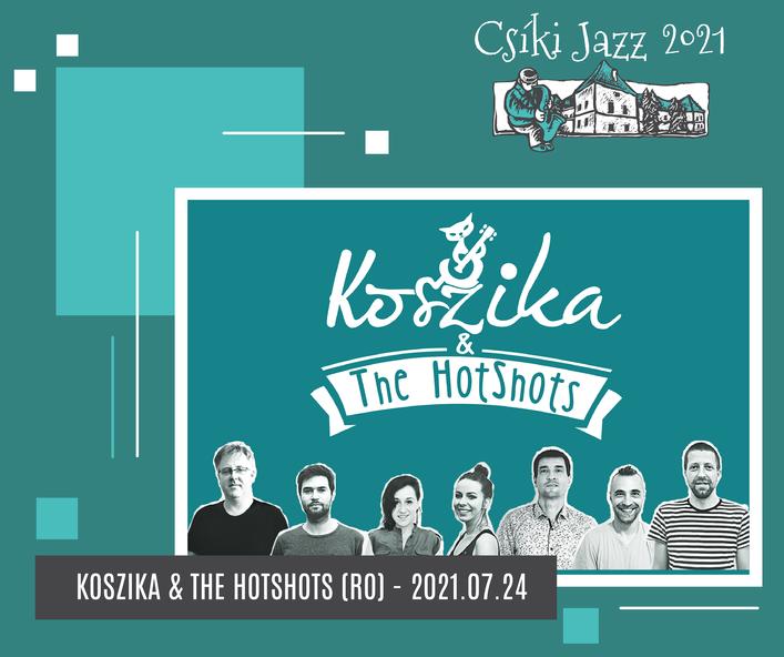KOSZIKA & THE HOTSHOTS (RO) - 24.07.2021