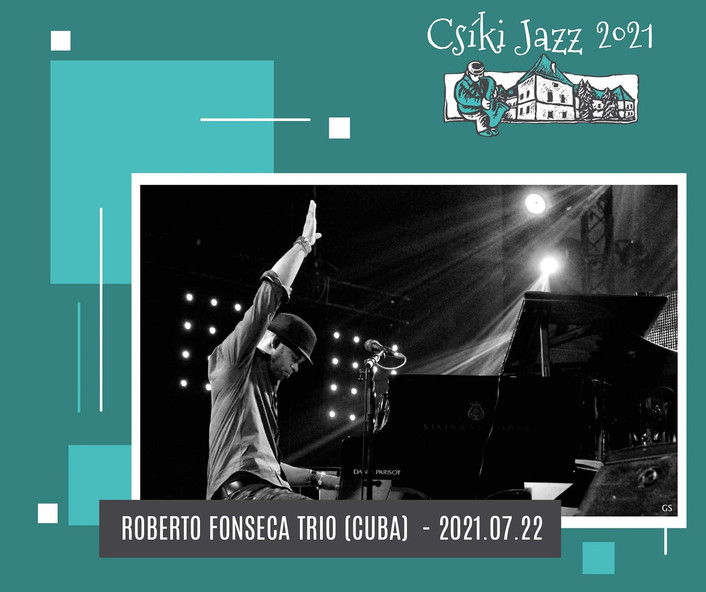 ROBERTO FONSECA TRIO (CUBA) - 22.07.2021