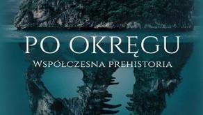 Po okręgu. Współczesna prehistoria - Piotr Haftek