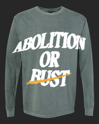 abolition or bust longsleeve_front.png
