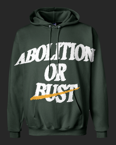 abolition or bust hoodie -front.png