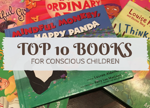 Top 10 Books for Conscious Children